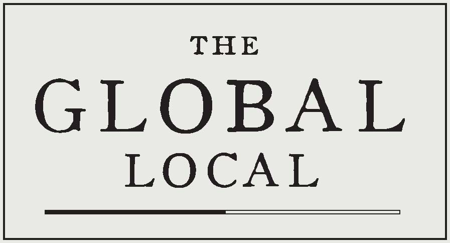 The Global Local - 'To Eat Well is to Live Well!'